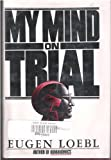 My Mind on Trial, Eugen Loebl, 0151637008