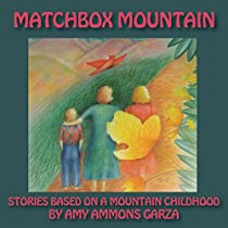 MATCHBOX MOUNTAIN: STORIES BASED ON A MOUNTAIN CHILDHOOD