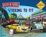 Auto-B-Good - Sticking to It!, Phillip Walton, 1936086476