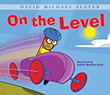 img - for On the Level (David Michael Slater Set 2) book / textbook / text book