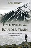 Following the Boulder Train, Tom Henry, 1550173774