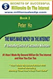 #1 Bestselling Secrets of Successful Millionaire On The Internet , How I Made My Second Million On The Internet and How You Can Too!""