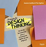 img - for Magia do Design Thinking. Um Kit de Ferramentas Para o Crescimento R pido da Sua Empresa (Em Portuguese do Brasil) book / textbook / text book