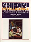 Artificial Intelligence : A Personal Commonsense Journey, Arnold, William R. and Bowie, John S., 0130488771