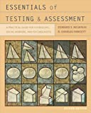 Essentials of Testing and Assessment: A Practical Guide for Counselors, Social Workers, and Psychologists (PSY 660 Clinical Assessment and Decision Making)
