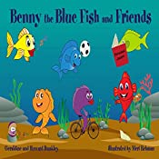 Benny the Blue Fish and Friends: A Benny the Fish Story, Book 1 | Geraldine Dunkley, Howard Dunkley