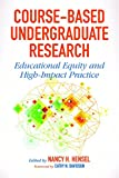 img - for Course-Based Undergraduate Research: Educational Equity and High-Impact Practice book / textbook / text book