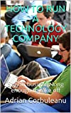 How to run a technology company