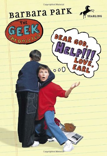 Dear God, Help!!! Love, Earl (Geek Chronicles) (No. 3)