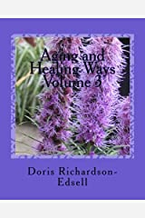 Aging and Healing Ways: In touch with spirit (Volume 3) Paperback