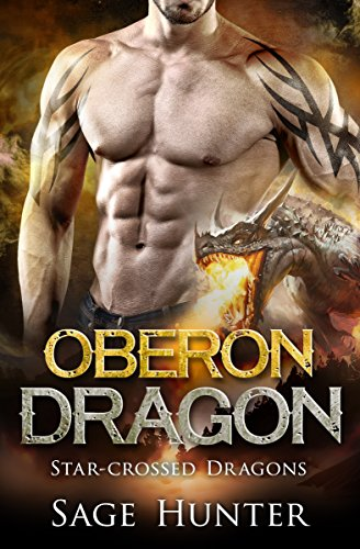 Oberon Dragon: Shifter Romance (Star-Crossed Dragons Book 1) by [Hunter, Sage]