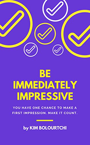 Book Impressions (How to BE Really Impressive: Proven Tips for Making an Immediate, Positive First Impression (Professional Development Series v1))