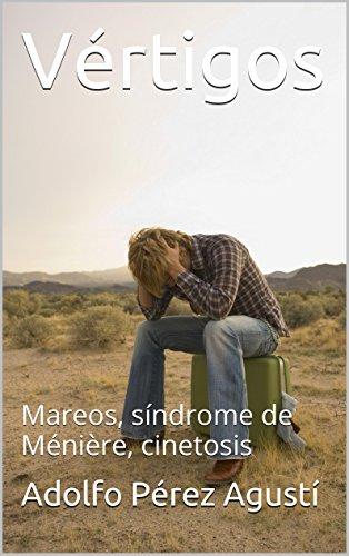 Descargar Libro Vértigos: Mareos, Síndrome De Ménière, Cinetosis Adolfo Pérez Agusti