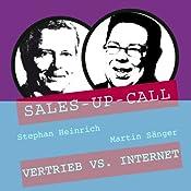 Vertrieb vs. Internet (Sales-up-Call) | Stephan Heinrich, Martin Sänger