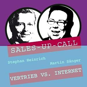 Vertrieb vs. Internet (Sales-up-Call) Hörbuch
