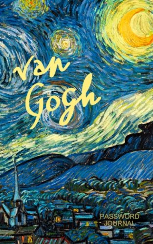 Password Journal: Password Keeper / Art Gifts ( Internet Address Logbook / Diary / Softback Notebook ) [ Van Gogh - Starry Night ] (Password Journals - Fine Art)