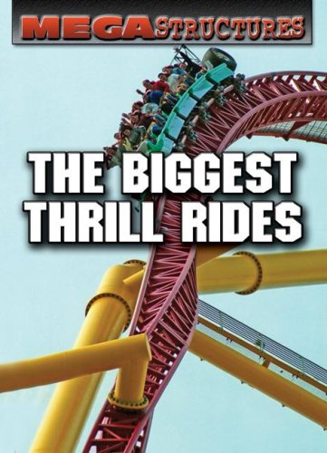 Download The Biggest Thrill Rides (Megastructures) pdf epub