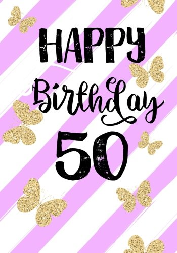 Happy Birthday 50: Birthday Books For Women, Birthday Journal Notebook For 50 Year Old For Journaling & Doodling, 7 x 10, (Birthday Keepsake Book)