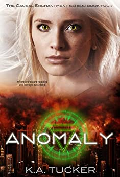 Anomaly (Causal Enchantment Book 4) by [Tucker, K.A.]