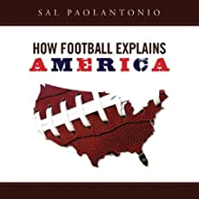How Football Explains America Audiobook by Sal Paolantonio Narrated by Paul Boehmer