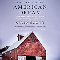 Reprogramming the American Dream: From Rural America to Silicon Valley - Making AI Serve Us All