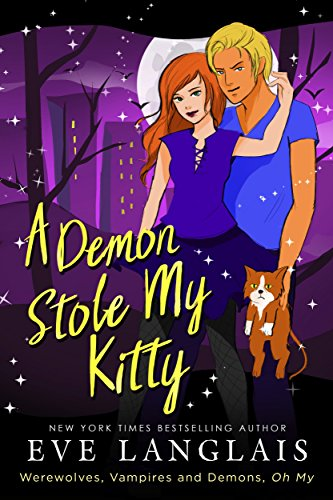 A Demon Stole my Kitty (Werewolves, Vampires and Demons, Oh My Book 3) by [Langlais, Eve]
