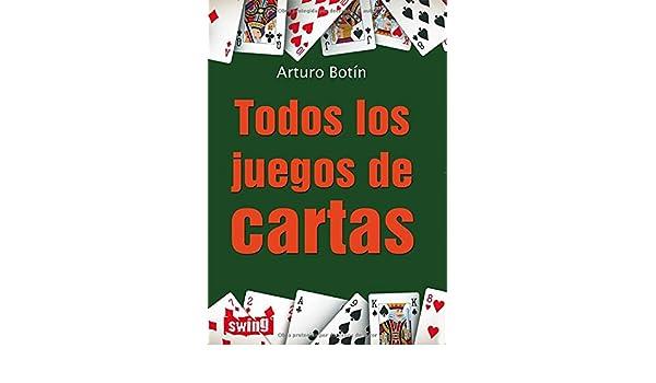 Todos los juegos de cartas (Spanish Edition): Arturo Botín ...