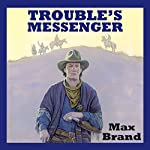 Trouble's Messenger | Max Brand