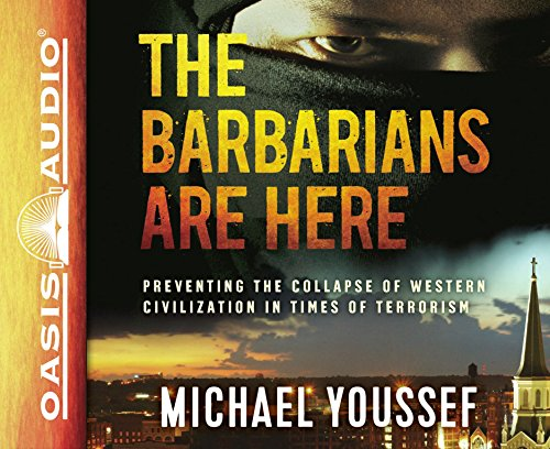 The Barbarians Are Here (Library Edition): Preventing the Collapse of Western Civilization in Times of Terrorism