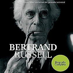 Bertrand Russell: La desbordante labor intelectual del pensador universal [Bertrand Russell: The Overflowing Intellectual Work of a Universal Thinker]