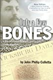 img - for Only A Few Bones, New Edition by John Philip Colletta (2015-01-01) book / textbook / text book