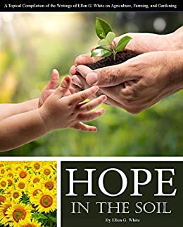 Hope in the soil a topical compilation of the writings of for Soil in english