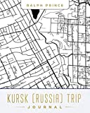 Kursk (Russia) Trip Journal: Lined Kursk (Russia) Vacation/Travel Guide Accessory Journal/Diary/Notebook With Kursk (Russia) Map Cover Art