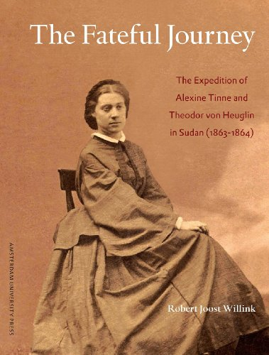 The Fateful Journey: The Expedition of Alexine Tinne and Theodor von Heuglin in Sudan (1863-1864)