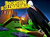 How To Become Slenderman