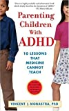 img - for Parenting Children with ADHD: 10 Lessons That Medicine Cannot Teach (APA Lifetools) 1st (first) Edition by Monastra, Vincent J. published by American Psychological Association (APA) (2005) Paperback book / textbook / text book