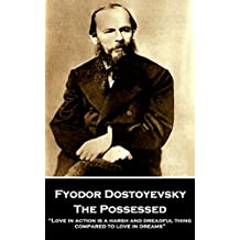 """The Possessed: """"Love in action is a harsh and dreadful thing compared to love in dreams"""""""
