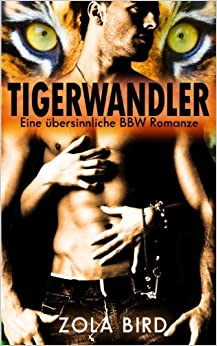 Book Tigerwandler: Eine übersinnliche BBW Romanze: Volume 1 (Man Eaters)