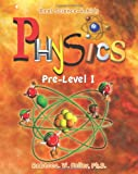 Real Science-4-Kids Pre Level Physics Student Text/softcover, Rebecca W. Keller, 0982316364