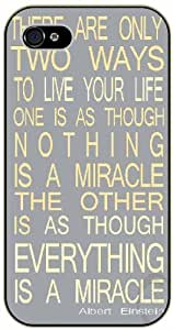 iPhone 4 / 4s There are only two ways to live your life... nothing and everything - black plastic case / Einstein, Inspirational and motivational life quotes / SURELOCK AUTHENTIC