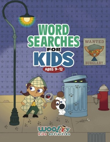 (Word Search for Kids Ages 9-12: Reproducible Worksheets for Classroom & Homeschool Use (Woo! Jr. Kids Activities Books))