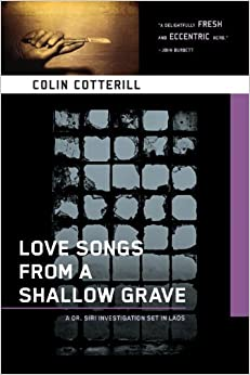 Book Love Songs from a Shallow Grave: A Dr. Siri Mystery Set in Laos