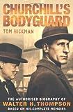 Churchill's Bodyguard, Tom Hickman, 0755314492