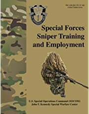 Special Forces Sniper Training and Employment - FM 3-05.222 (TC 31-32): Special Forces Sniper School (formerly Special Operations Target Interdiction Course (SOTIC)) Manual