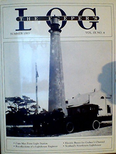 American Lighthouses: Cape May / Electric Buoys for Gedney's Channel / Foreign Lighthouses: Scurdyness, Scotland / USLHS Bulletin / Rock Harbor Lighthouse, Isle Royal / Only Yesterday: Billingsgate, MA (The Keeper's Log, Volume 9, Number 4, Summer 1993)