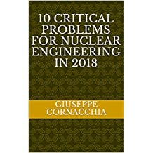 10 critical problems for nuclear engineering in 2018