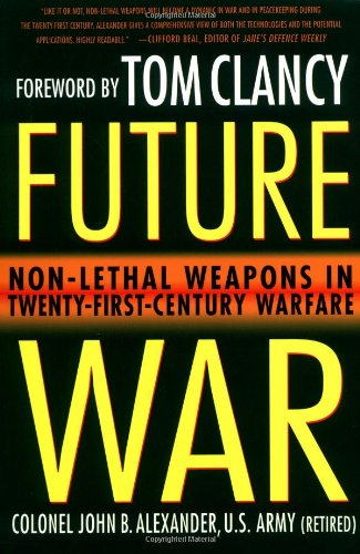 Download Future War: Non-Lethal Weapons in Twenty-First-Century Warfare PDF