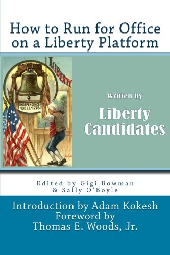 How to Run for Office on a Liberty Platform: presented by Liberty-Candidates.org PDF
