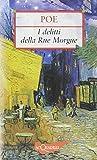 I delitti della Rue Morgue ; il mistero di Marie Rogêt