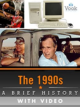 The 1990s: A Brief History (Enhanced Version) by [Vook]